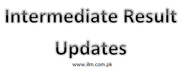 BISE Sargodha Intermediate Part 1 and Part 2 Result 2018