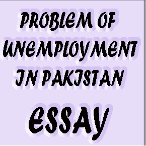Essay On Unemployment Problem In Pakistan