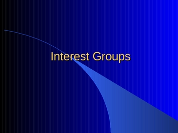 Interest Groups VS Political Parties Differences