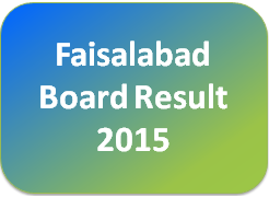 BISE Faisalabad Board Matric 10th Class Result 2015