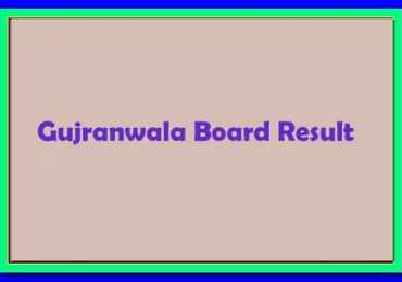 Gujranwala Board FA, FSc Part 2 Result 2017 Grw 12th Class
