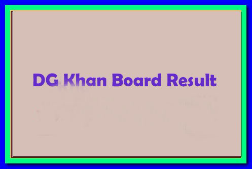 Dera Ghazi DG khan Board 12th Class Result 2019