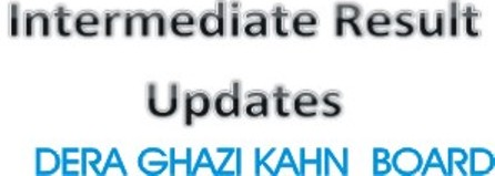 FA, FSc 2nd Year Result 2018 DG Khan Board Position Holders