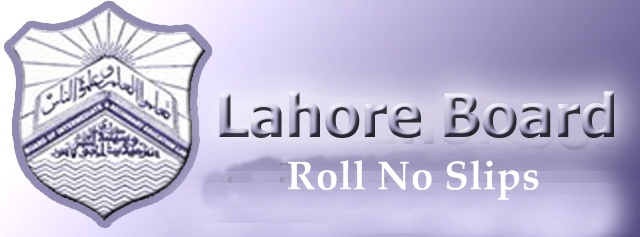 Lahore Board Inter Part 1 FA, FSC Roll Number Slips 2018 Download