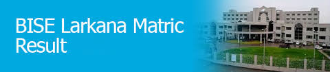 Larkana Board Matric 10th Class Result 2017 Check BY Roll, Name