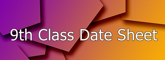 9th Class Date Sheet 2019 All BISE Boards