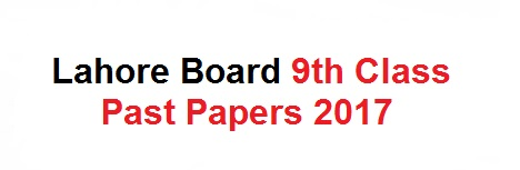 Lahore Board 9th Class Past Papers 2017 English Medium