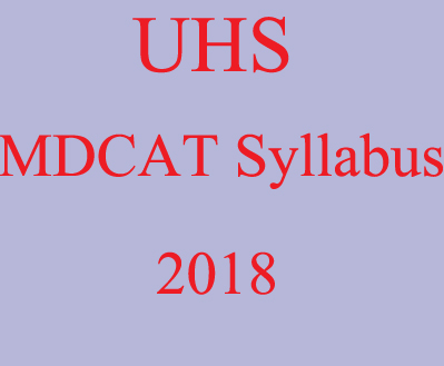 UHS Syllabus 2018 PDF Download For MBBS MDCAT