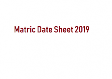 Matric Date Sheet 2019