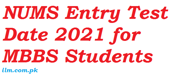NUMS Entry Test Date 2021 for MBBS Students